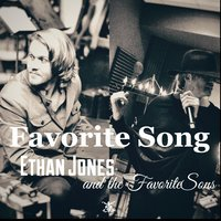 Favorite Song — The Favorite Sons, Ethan Jones