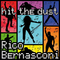 Hit The Dust — Rico Bernasconi