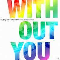 Without You — Mutiny UK, Steve Mac