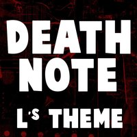 Death Note - L's Theme — Greatest Soundtracks Ever