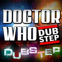 Doctor Who Dubstep — Greatest Soundtracks Ever