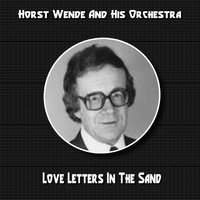 Love Letters in the Sand — Horst Wende & His Orchestra