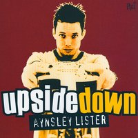 Upside Down — Aynsley Lister