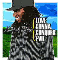 Love Gonna Conquer Evil — Natural Black