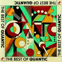 The Best of Quantic — Tempo, Alice Russell, Spanky Wilson. Nickodemus