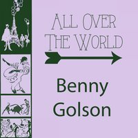 All Over The World — Benny Golson