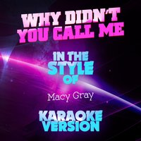 Why Didn't You Call Me (In the Style of Macy Gray) - Single — Ameritz Audio Karaoke
