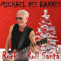 Rock N Roll Santa — Michael Des Barres