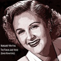 The Famus Jazz Voice — Margaret Whiting