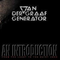 An Introduction (From The Least To The Quiet Room) — Van Der Graaf Generator
