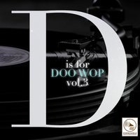 D Is for Doo Wop, Vol. 3 — сборник