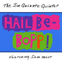 The Jim Galante Quintet Featuring Sam Most — Jim Galante
