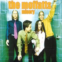 Misery — The Moffatts