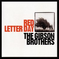 Red Letter Day — Gibson Brothers