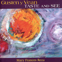 Gusten y Vean/Taste and See — Mary Frances Reza