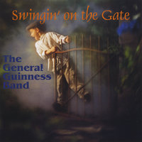 Swingin' on the Gate — The General Guinness Band