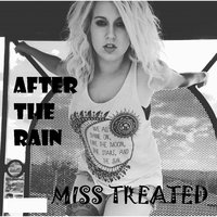 After the Rain — Miss Treated