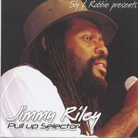 Sly & Robbie Present Jimmy Riley Pull Up Selector — Jimmy Riley