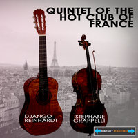 Quintet of the Hot Club of France Remastered — Django Reinhardt, Stéphane Grappelli, The Quintet Of The Hot Club Of France, Django Reinhardt and Stephane Grappelly With the Quintet of the Hot Club of France