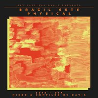 Get Physical Music Presents: Brazil Gets Physical 2015 - Mixed & Compiled by Davis — сборник