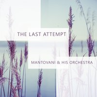 The Last Attempt — Mantovani & His Orchestra