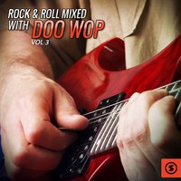 Rock & Roll Mixed with Doo Wop, Vol. 3 — сборник