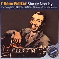 Stormy Monday — T-Bone Walker