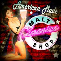 American Made Malt Shop Classics — сборник