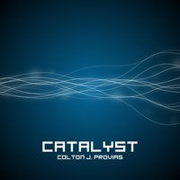 Catalyst — Colton J. Provias
