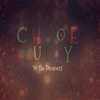 To the Dreamers — Chloe Tully