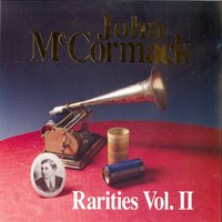 Rarities Vol. 2 — John McCormack