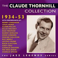 The Claude Thornhill Collection 1934-53 — Claude Thornhill