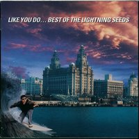 Like You Do - Best of the Lightning Seeds — The Lightning Seeds