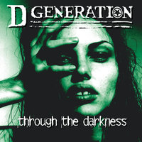 Through The Darkness — D Generation