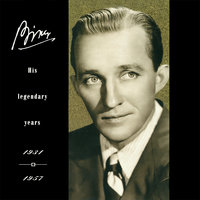 Bing-His Legendary Years 1931-1957 — Bing Crosby