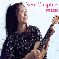 New Chapter — Eva Kano
