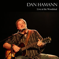 Live at the Woodshed — Dan Hamann