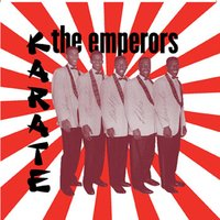 Karate — The Emperors, Soul Exotics, Emperors Soul 69