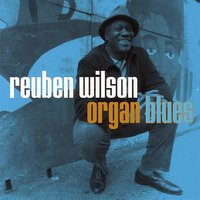 Organ Blues — Reuben Wilson