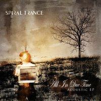 All in Due Time - EP — Spiral Trance