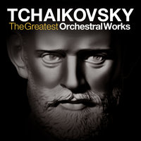 Tchaikovsky: The Greatest Orchestral Works - The Nutcracker, Swan Lake, Symphonies, Piano Concerto and Overtures — Tbilisi Symphony Orchestra, Jansug Kakhidze, Tbilisi Symphony Orchestra and Jansug Kakhidze