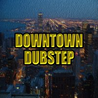 Downtown Dubstep — Dubstep Hitz