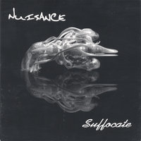 Suffocate — Nuisance
