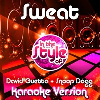 Sweat (In the Style of David Guetta & Snoop Dogg) - Single — Ameritz Audio Karaoke