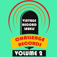 Vintage Record Labels: Challenge Records, Vol. 2 — сборник