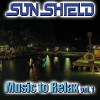 Music to Relax, Vol. 1 — Sun Shield