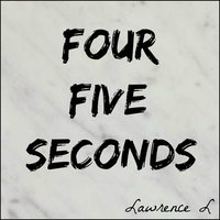 FourFiveSeconds — Lawrence L