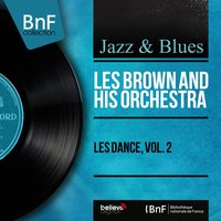 Les Dance, Vol. 2 — Les Brown And His Orchestra