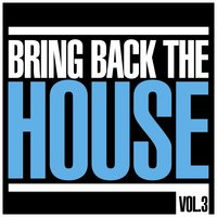 Bring Back the House, Vol. 3 — сборник