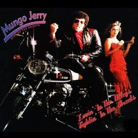 Lovin' in the Alleys Fightin' in the Streets — Mungo Jerry